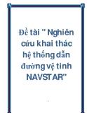 """Đề tài """" Nghiên cứu khai thác hệ thống dẫn đường vệ tinh NAVSTAR"""""""