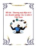 """Đề tài """" Thương mại điện tử ở các doanh nghiệp vừa và nhỏ ở Việt Nam '"""