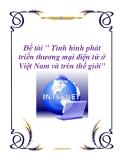 """Đề tài """" Tình hình phát triển thương mại điện tử ở Việt Nam và trên thế giới"""""""