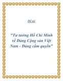 """Đề tài """"Tư tưởng Hồ Chí Minh về Đảng Cộng sản Việt Nam - Đảng cầm quyền"""""""