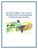 """Báo cáo tốt nghiệp """"Thực Trạng Và Giải Pháp Thanh Toán Không Dùng Tiền Mặt Việt Nam Hiện Nay"""""""