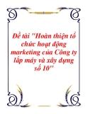 Đề tài về 'Hoàn thiện tổ chức hoạt động marketing của  Công ty lắp máy và xây dựng số 10'