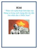 """Đề bài  """" Phân tích nghệ thuật lãnh đạo của Đảng ta trong cách mạng dân tộc dân chủ nhân dân ở Miền Nam"""""""