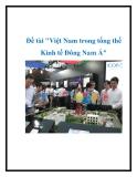 """Đề tài """"Việt Nam trong tổng thể Kinh tế Đông Nam Á"""""""