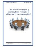 """Bài báo cáo môn Quản lý doanh nghiệp: """"Công tác tổ chức quản lý của doanh nghiệp"""""""