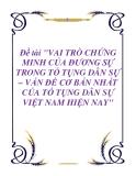 Đề tài: Vai trò chứng minh của đương sự trong tố tụng dân sự - vấn đề cơ bản nhất của tố tụng dân sự Việt Nam hiện nay