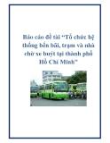 """Báo cáo đề tài """"Tổ chức hệ thống bến bãi, trạm và nhà chờ xe buýt tại thành phố Hồ Chí Minh"""""""