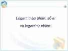 Logarit thập phân, số e và logarit tự nhiên