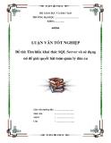 Luận văn tốt nghiệp về 'Tìm hiểu khai thác SQL Server và sử dụng nó để giải quyết bài toán quản lý dân cư'