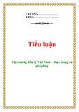 """Đề tài: """"Thị trường tiền tệ Việt Nam – thực trạng và giải pháp"""""""