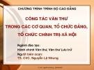 Bài giảng Công tác văn thư trong các cơ quan tổ chức Đảng tổ chức chính trị xã hội - TS. Nguyễn Lệ Nhung