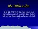 Bài thảo luận: Phân tích tác động của một số chính sách mà chính phủ Việt Nam đã thực hiện để tác động tới tổng cầu của nền kinh tế.