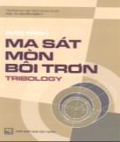 Giáo trình Ma sát - Mòn - Bôi trơn (Tribology) - PGS.TS. Nguyễn Doãn Ý