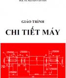 Giáo trình Chi tiết máy - PGS. TS Nguyễn Văn Yến