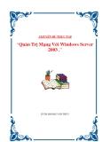 Chuyên đề tốt nghiệp: Quản trị mạng Windows Server 2003