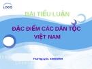Tiểu luận: Nghiên cứu đặc điểm các dân tộc Việt Nam
