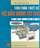 Ebook Tính toán thiết kế Hệ thống dẫn điện cơ khí (Tập 1) - Trịnh Chất, Lê Văn Uyển