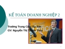 Bài giảng điện tử: Kế toán doanh nghiệp 2 - GV: Nguyễn Thị Thanh Thúy