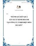 Đề tài về 'Đánh gía kết quả sản xuất kinh doanh tại công ty TNHH Điện Hóa Hà Sơn'