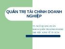Bài giảng Quản trị tài chính doanh nghiệp - TS. Ngô Quang Huân