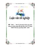 Tiểu luận : Một số giải pháp nhằm góp phần nâng cao chất lượng đội ngũ giáo viên ở Trường THPT Phú Lộc giai đoạn 2005 - 2010