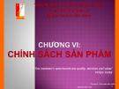 Chương VI: Chính sách sản phẩm