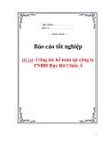 """Báo cáo thực tập :""""Công tác kế toán tại công ty TNHH Rực Rỡ Châu Á"""""""