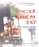 Giáo trình Cơ điện tử: Các thành phần cơ bản - TS. Trương Hữu Chí, TS. Võ Thị Ry