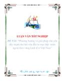 """Luận văn """"Phương hướng và giải pháp chủ yếu đẩy mạnh thu hút vốn đầu tư trực tiếp nước ngoài theo vùng kinh tế ở Việt Nam"""""""