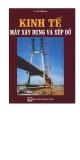 Kinh tế Máy xây dựng và xếp đỡ ( Ts Nguyễn Bính )