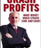 CRASH PROFITS: MAKE MONEY WHEN STOCKS SINK AND SOAR