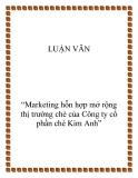 """Đề tài """"Marketing hỗn hợp mở rộng thị trường chè của Công ty cổ phần chè Kim Anh"""""""