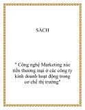 """Đề tài """" công nghệ Marketing xúc tiến thương mại ở các công ty kinh doanh hoạt động trong cơ chế thị trường"""""""