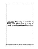 """Đề tài """"Xây dựng và quản trị hệ thống kênh phân phối tại Nhà Máy Chế Biến Thức Ăn Chăn Nuôi Bông Lúa Vàng – Công Ty Cổ Phần Thành Phát ''"""