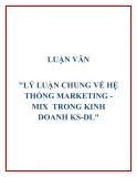 """Đề tài """"LÝ LUẬN CHUNG VỀ HỆ THỐNG MARKETING - MIX  TRONG KINH DOANH KS-DL"""""""
