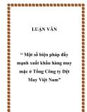 """Đề tài """" Một số biện pháp đẩy mạnh xuất khẩu hàng may mặc ở Tổng Công ty Dệt May Việt Nam"""""""