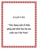 """Đề tài """"Xây dựng một số biện pháp phi thuế bảo hộ sản xuất của Việt Nam"""""""