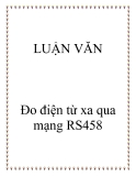"""Luận văn:""""ĐO ĐIỆN TỪ XA QUA MẠNG RS485"""""""