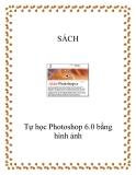Học nhanh Photoshop 6.0 bằng hình ảnh - NXB Thanh niên