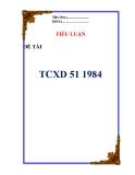 """Tiểu luận: """"TCXD 51 1984"""""""