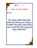 Luận văn về: 'Xây dựng chiến lược phát triển thị trường của Công ty TNHH Nhà nước một thành viên cơ khí Hà Nội trong giai đoạn 2005-2015'