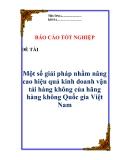 """Luận văn: """" Một số giải pháp nhằm nâng cao hiệu quả kinh doanh vận tải hàng không của hãng hàng không Quốc gia Việt Nam """""""