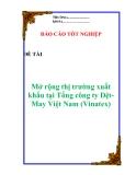 """Luận văn về:  """"Mở rộng thị trường xuất khẩu tại Tổng công ty Dệt-May Việt Nam (Vinatex)"""""""