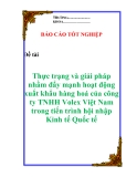 """Luận văn:  """" Thực trạng và giải pháp nhằm đẩy mạnh hoạt động xuất khẩu hàng hoá của công ty TNHH Volex Việt Nam trong tiến trình hội nhập Kinh tế Quốc tế """""""