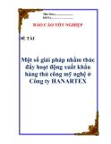 """Luận văn: """" Một số giải pháp nhằm thúc đẩy hoạt động xuất khẩu hàng thủ công mỹ nghệ ở Công ty HANARTEX """""""