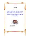 NHỮNG BIỆN PHÁP CHỦ YẾU ĐỂ CẢI THIỆN ĐIỀU KIỆN LÀM VIỆC, NGĂN NGỪA TAI NẠN LAO ĐỘNG VÀ BỆNH NGHỀ NGHIỆP