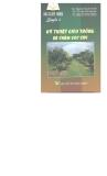 Bác sỹ cây trồng Quyển 5 - Kỹ thuật gieo trồng và chăm sóc cây - NXB Nông Nghiệp