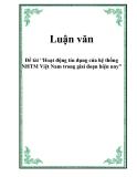 Luận văn về 'Hoạt động tín dụng của hệ thống NHTM Việt Nam trong giai đoạn hiện nay'