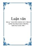 """Luận văn """" NGUYÊN NHÂN SUY THOÁI KINH TẾ NHẬT BẢN TRONG NHỮNG NĂM 1990 """""""