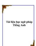 Tài liệu học ngữ pháp Tiếng Anh